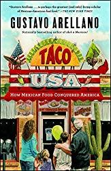 Image: Taco USA: How Mexican Food Conquered America   Kindle Edition   by Gustavo Arellano (Author). Publisher: Scribner; Reprint Edition (April 10, 2012)