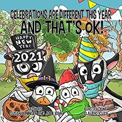 Image: Celebrations Are Different This Year And That's Ok! | Kindle Edition | by Julie Bair (Author), Susan Leininger (Author), Claudio Icuza (Illustrator). Publisher: Amazon (October 16, 2020)