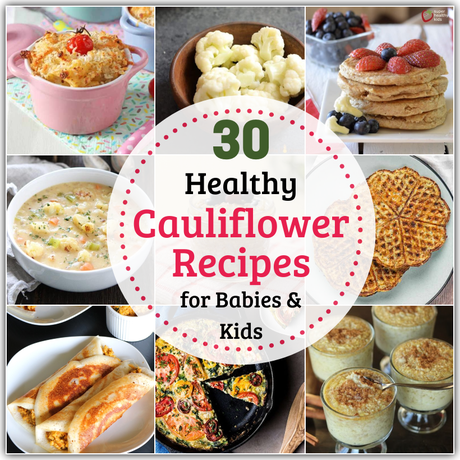 Cauliflower is a vegetable that can be used in so many ways. Here are over 30 healthy cauliflower recipes for babies and kids, from puree to pizza and more!