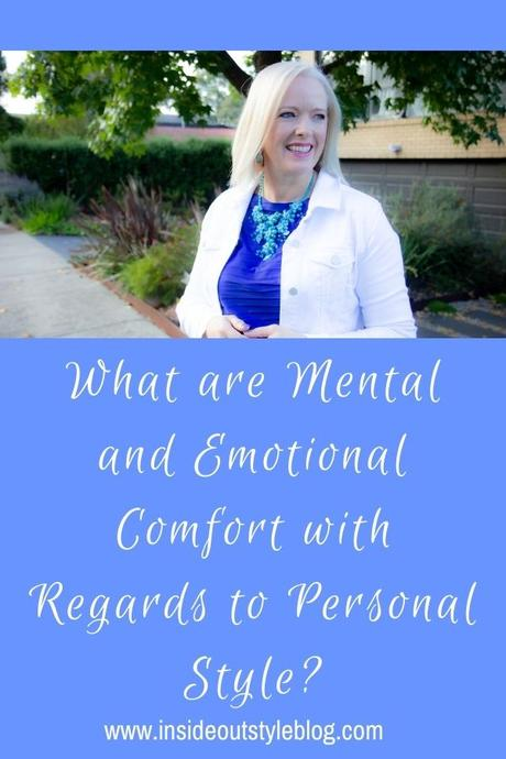 what makes clothes mentally and emotionally comfortable - not just physically comfortable