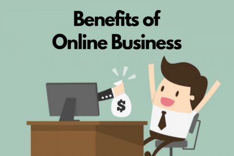 What are the Benefits of Online Business?
