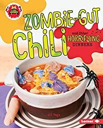 Image: Zombie-Gut Chili and Other Horrifying Dinners (Little Kitchen of Horrors) | Library Binding – Illustrated: 32 pages | by Ali Vega (Author). Publisher: Lerner Publications ™; Illustrated Edition (January 1, 2017)