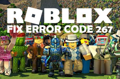 How to Fix Roblox Error Code 267?