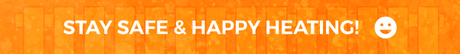 stay safe and happy heating orange banner