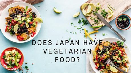 Vegetarian dishes - does Japan have vegetarian food