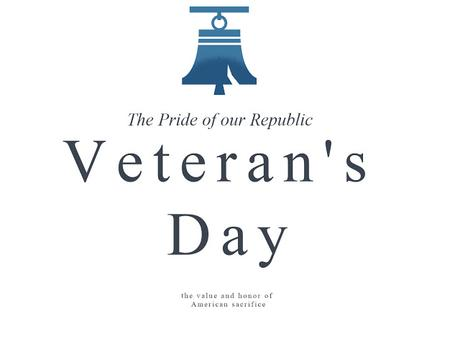 Veteran's Day: The Value and Honor of the American Sacrifice in our Republic