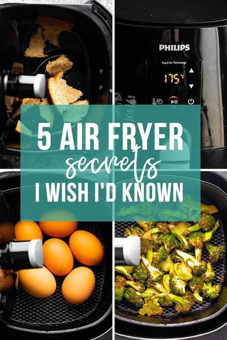 collage image that says 5 air fryer secrets I wish I'd known