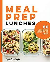 Image: Meal Prep Lunches: 80 Recipes for Ready-to-Go Meals   Paperback: 184 pages   by Michelle Vodrazka (Author). Publisher: Rockridge Press (September 15, 2020)