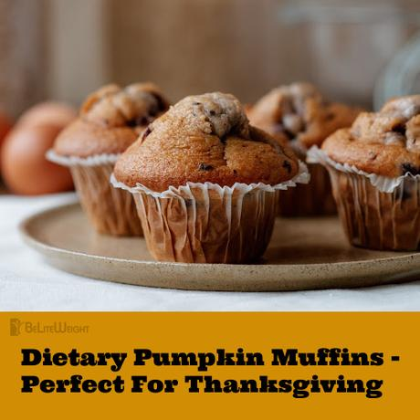 Dietary Pumpkin Muffins – Perfect For Thanksgiving