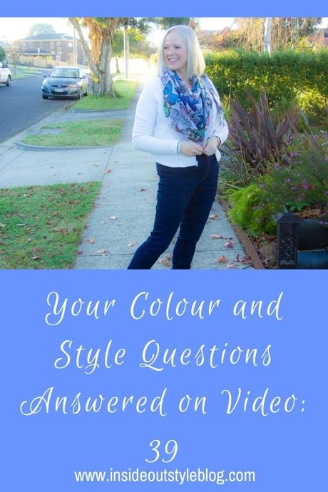 Your Colour and Style Questions Answered on Video: 39