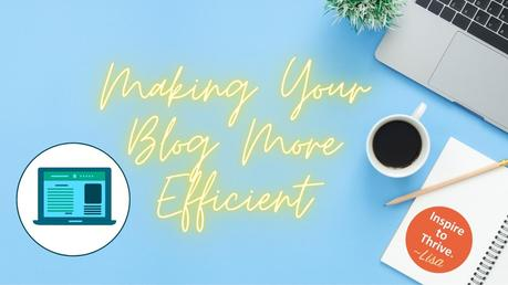 How To Make Your Sure-Fire Blog More Efficient in 2021