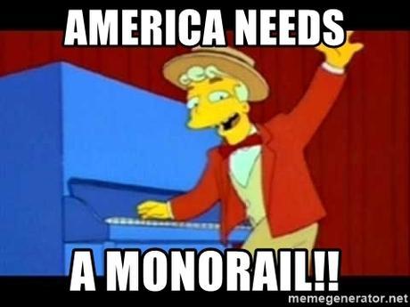America needs A Monorail!! - Monorail Guy   Meme Generator