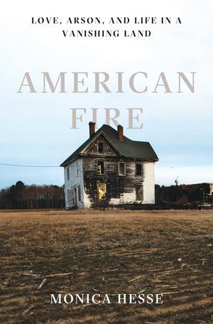 TRUE CRIME THURSDAY- American Fire: Love, Arson, and Life in a Vanishing Land by Monica