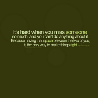 It's Hard to Miss Someone Close to your Heart