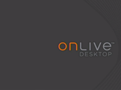 OnLive Desktop Running Your