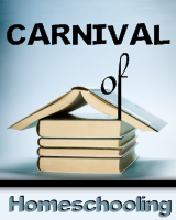 Carnival of Homeschooling on Homeschool Circus