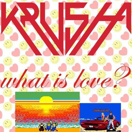 Krusha takes on the classic track What Is Love