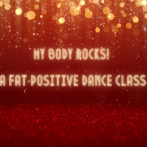 Dance Class – Holiday Themed and Fat Positive!