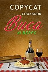 Image: Copycat Cookbook Buca di Beppo: An Unauthorized Recipe Book | Kindle Edition | Print length : 65 pages | by JR Stevens (Author). Publisher: New Wave Publishing (March 11, 2019)