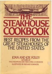 Image: The Steakhouse Cookbook | Hardcover: 152 pages | by Joan Foley (Author), Joe Foley (Author). Publisher: Freundlich Books; First Edition (January 1, 1986)