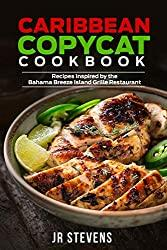 Image: Caribbean Copycat Cookbook: Recipes Inspired by the Bahama Breeze Island Grille Restaurant | Kindle Edition | Print length : 96 pages | by JR Stevens (Author). Publisher: New Wave Publishing (September 19, 2020)