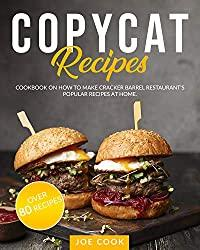 Image: COPYCAT RECIPES: Cookbook on How to Make Cracker Barrel Restaurant's Popular Recipes at Home. OVER 80 RECIPES (Famous Recipes 1) | Kindle Edition | Print length : 118 pages | by Joe Cook (Author). Publication date: May 19, 2020