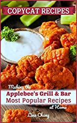 Image: Copycat Recipes: Making the Applebee's Grill and Bar Most Popular Recipes at Home (Famous Restaurant Copycat Cookbooks) | Kindle Edition |  Print length: 130 pages | by Lina Chang (Author). Publisher: The Cookbook Publisher; 1st edition (February 24, 2019)
