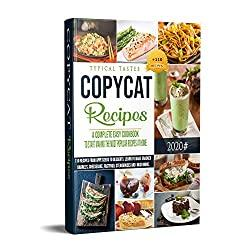 Image: Copycat Recipes: A Complete Easy Cookbook to start making the most Popular Recipes at Home. 110 Recipes from Appetizers to Desserts. Learn to make Cracker Barrel's, Cheesecake, FastFood, Steakhouses, and much more! | Kindle Edition | Print length : 256 pages | by Typical Tastes (Author), John Tortora (Author). Publication date: July 9, 2020