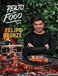 Image: Perto do fogo (Portuguese Edition) | Kindle Edition | Print length : 201 pages | by Felipe Bronze (Author). Publisher: Globo Estilo; 1st edition (September 17, 2018)