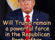 Trump Remain Powerful Force GOP?