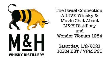 The Israel Connection: A LIVE Whisky & Movie Chat About M&H Distillery & Wonder Woman 1984