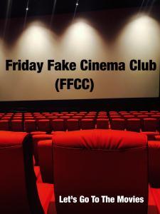 The Friday Fake Cinema Club (FFCC)