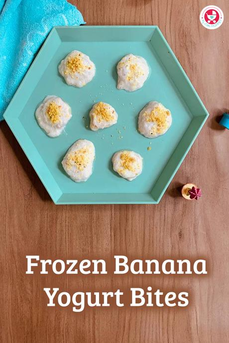 Give your baby the yummy treat of frozen banana yogurt bites [ teething recipe], which is not only nutritious but also soothes the teething pain!