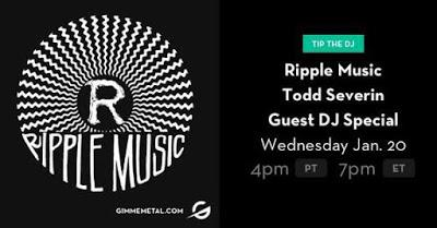 Ripple Music's Todd Severin Special Guest DJ At Gimme Metal!