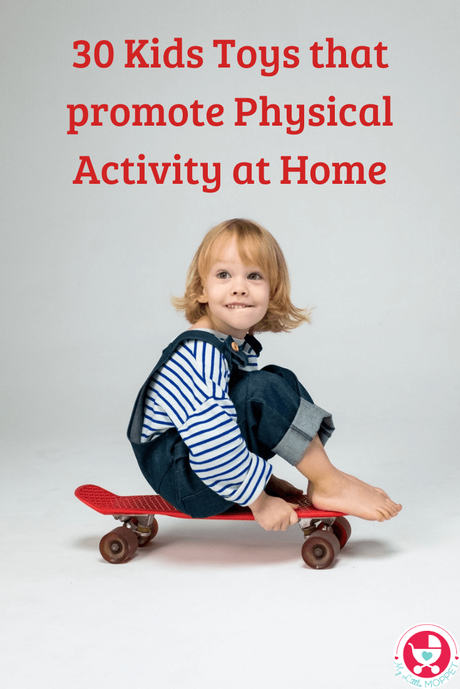 Kids stuck to screens all day? Get them to move their bodies with these toys that promote physical activity - right inside the home!