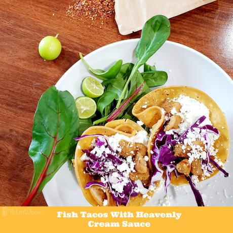 Fish Tacos With Heavenly Cream Sauce
