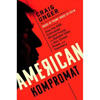 American Kompromat: Craig Unger's new book shows how KGB groomed Donald Trump as a Russian asset by appealing to his taste for sex, money, and graft