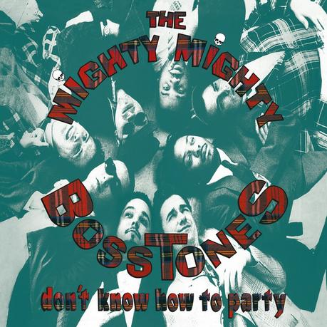 The Mighty Mighty Bosstones – Don't Know How To Party