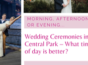 Morning, Afternoon Evening Wedding Ceremony Central Park Which Better?