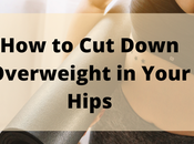 Work from Home Weight Gain Issues: Down Overweight Your Hips?