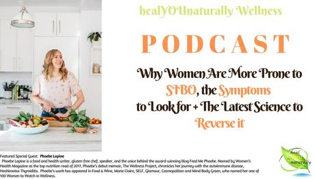 29:Why Women are More Prone To SIBO, The Symptoms +The Latest Science on How to Reverse it