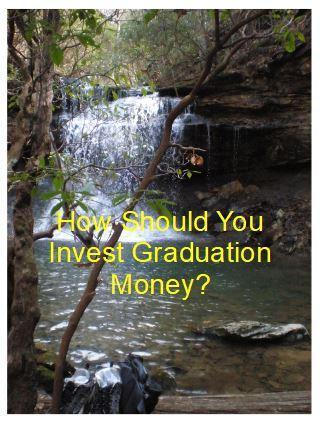 How Should You Invest Graduation Money?