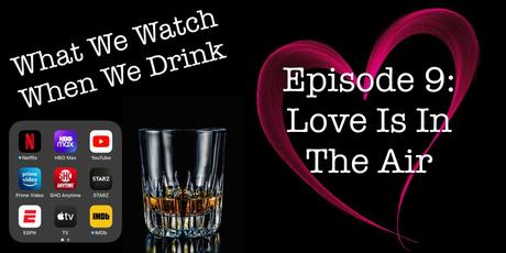 Episode 9: Love Is In The Air