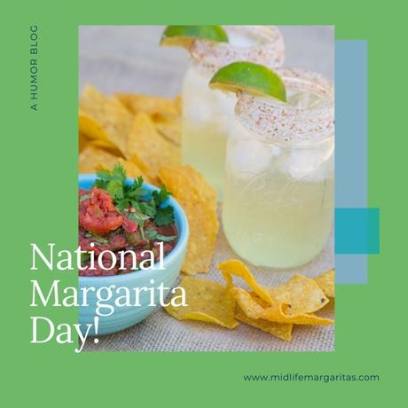 It's National Margarita Day or As I Like To Call It, Day Of The Bottomless Blender And Lost Shaker Of Salt.