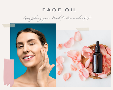 Everything you Need to Know about Facial Oil!