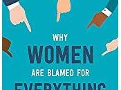 Women Blamed Everything- Jessica Taylor