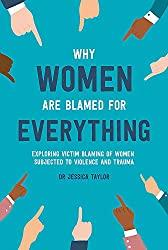 Why Women are Blamed for Everything- Dr Jessica Taylor