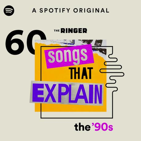 My Favourite Music Podcast Right Now: 60 Songs That Explain the 90s