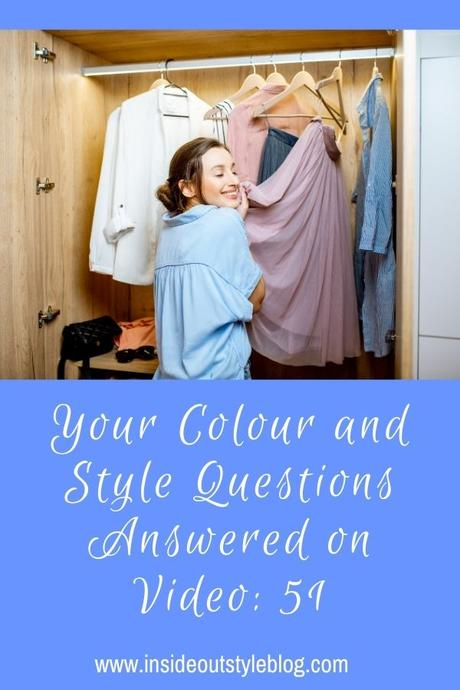 Your Colour and Style Questions Answered on Video: 51