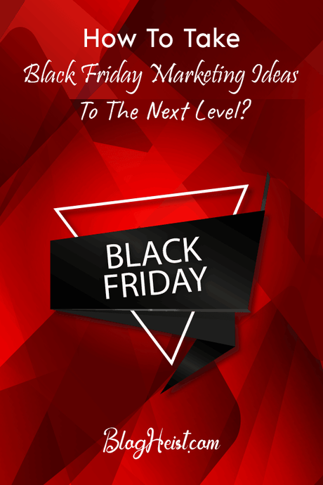 How to Take Your Black Friday Marketing Ideas To The Next Level?